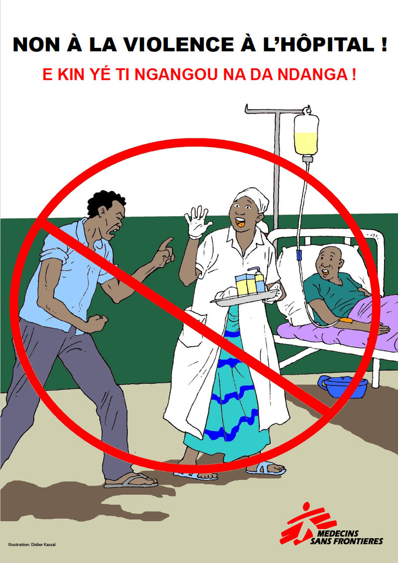 A poster drawn by Didier Kassai for Médecins Sans Frontières for use in the Central African Republic. The message: Don't bring violence into health-care settings.